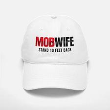 MOB WIFE - STAND 10 FEET BACK Baseball Baseball Cap
