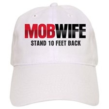 MOB WIFE - STAND 10 FEET BACK Baseball Cap