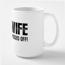 MOB WIFE - DON'T GET ME PISSED ME OFF Mug