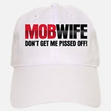 MOB WIFE - DON'T GET ME PISSED ME OFF Baseball Baseball Cap