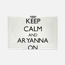 Keep Calm and Aryanna ON Magnets