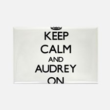 Keep Calm and Audrey ON Magnets