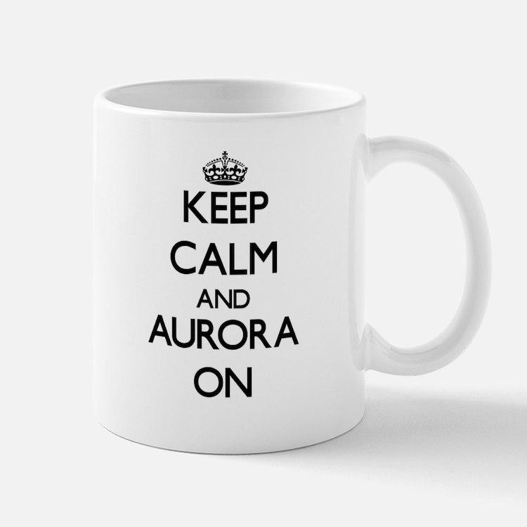 Keep Calm and Aurora ON Mugs