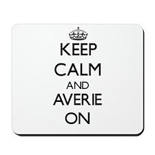 Keep Calm and Averie ON Mousepad