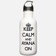Keep Calm and Ayana ON Water Bottle