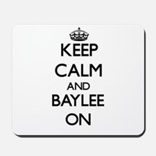 Keep Calm and Baylee ON Mousepad