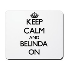 Keep Calm and Belinda ON Mousepad