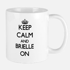 Keep Calm and Brielle ON Mugs