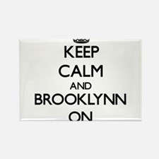 Keep Calm and Brooklynn ON Magnets