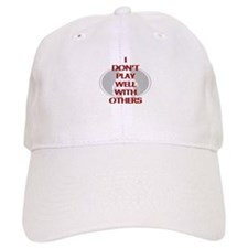 I dont play well with others Baseball Baseball Cap