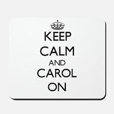 Keep Calm and Carol ON Mousepad