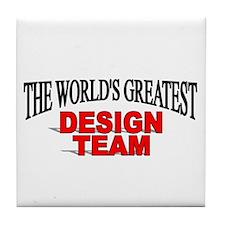 """The World's Greatest Design Team"" Tile Coaster"