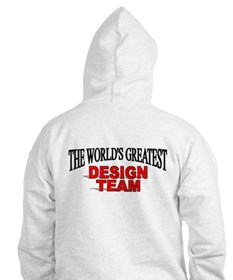 """The World's Greatest Design Team"" Hoodie"