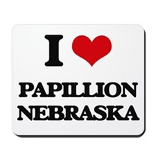 I love Papillion Nebraska Mousepad