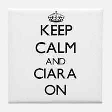 Keep Calm and Ciara ON Tile Coaster