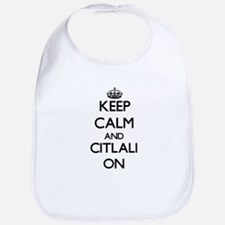 Keep Calm and Citlali ON Bib