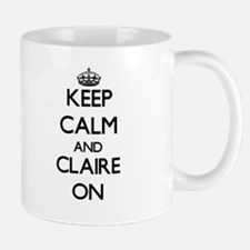 Keep Calm and Claire ON Mugs