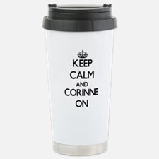 Keep Calm and Corinne O Stainless Steel Travel Mug