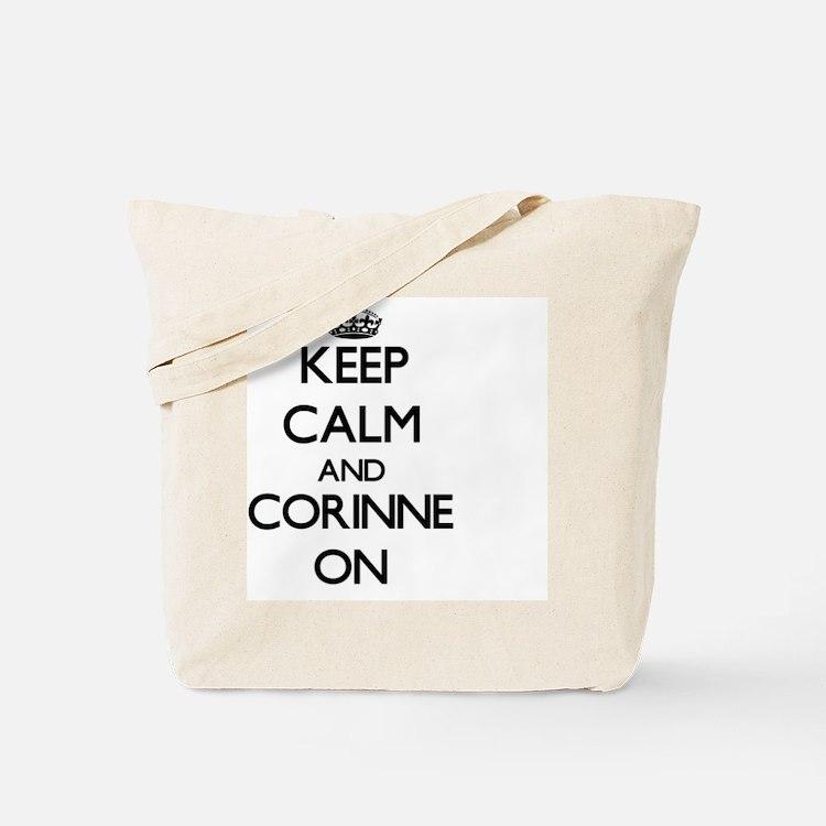 Keep Calm and Corinne ON Tote Bag