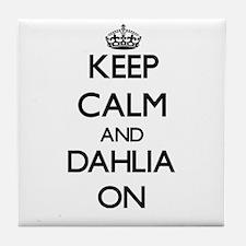 Keep Calm and Dahlia ON Tile Coaster