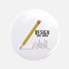 "Design Your World 3.5"" Button"