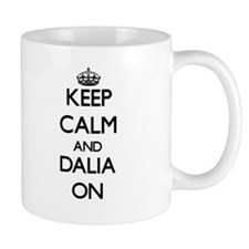 Keep Calm and Dalia ON Mugs