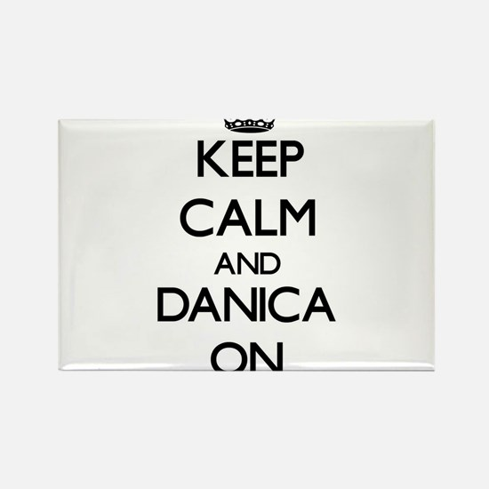 Keep Calm and Danica ON Magnets