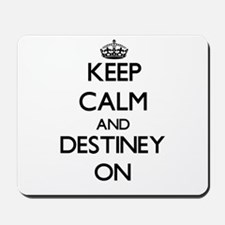 Keep Calm and Destiney ON Mousepad