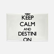 Keep Calm and Destini ON Magnets