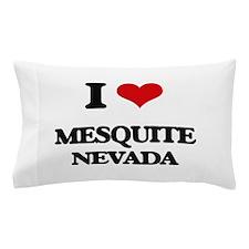 I love Mesquite Nevada Pillow Case