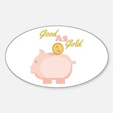 Good as Gold Decal