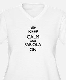 Keep Calm and Fabiola ON Plus Size T-Shirt