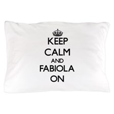 Keep Calm and Fabiola ON Pillow Case