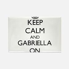 Keep Calm and Gabriella ON Magnets