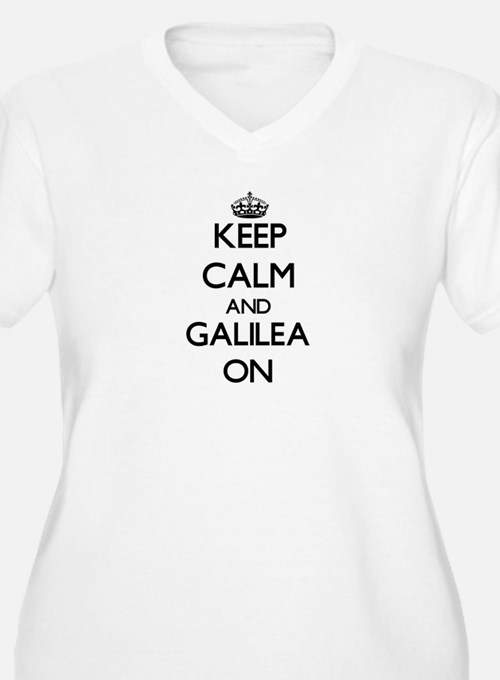 Keep Calm and Galilea ON Plus Size T-Shirt
