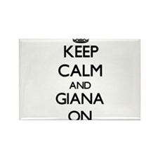 Keep Calm and Giana ON Magnets