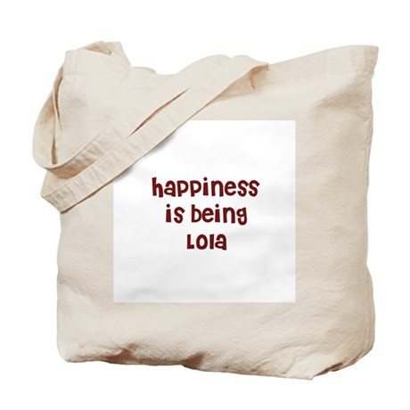 happiness is being Lola Tote Bag