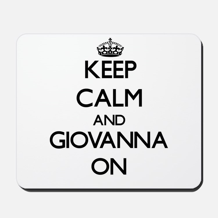 Keep Calm and Giovanna ON Mousepad