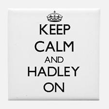 Keep Calm and Hadley ON Tile Coaster