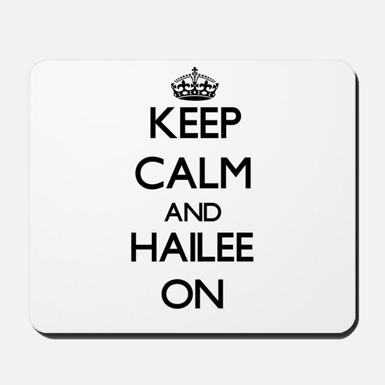 Keep Calm and Hailee ON Mousepad