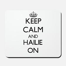 Keep Calm and Hailie ON Mousepad