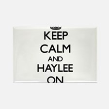 Keep Calm and Haylee ON Magnets