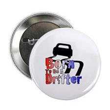 "Born To Drift 2.25"" Button"