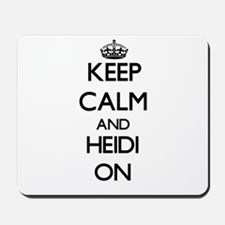 Keep Calm and Heidi ON Mousepad