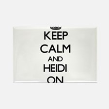 Keep Calm and Heidi ON Magnets