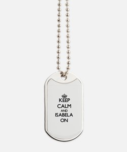 Keep Calm and Isabela ON Dog Tags