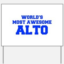 WORLD'S MOST AWESOME Alto-Fre blue 600 Yard Sign