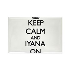 Keep Calm and Iyana ON Magnets