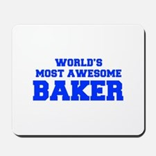 WORLD'S MOST AWESOME Baker-Fre blue 600 Mousepad