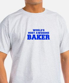 WORLD'S MOST AWESOME Baker-Fre blue 600 T-Shirt